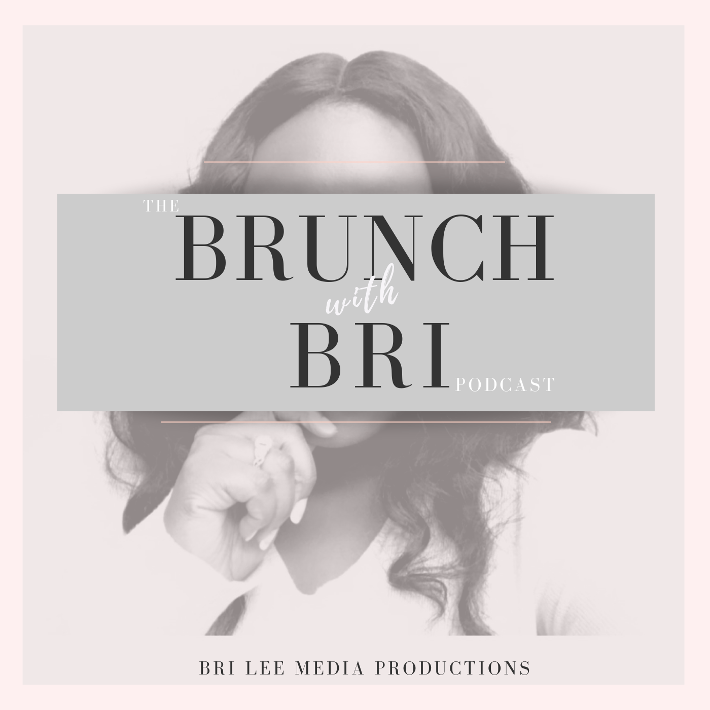 Brunch with Bri Podcast